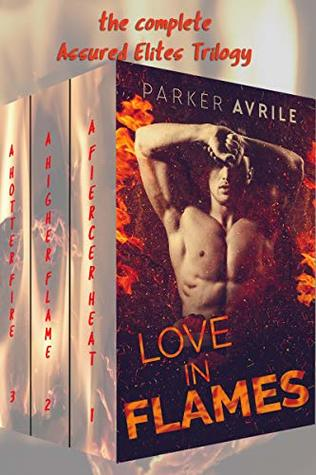 Love-In-Flames-The-Complete-Assured-Elites-Trilogy-by-Parker-Avrile