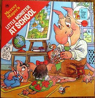 Mercer Mayer's: Little Monster at School (A Golden Look-Look Book)