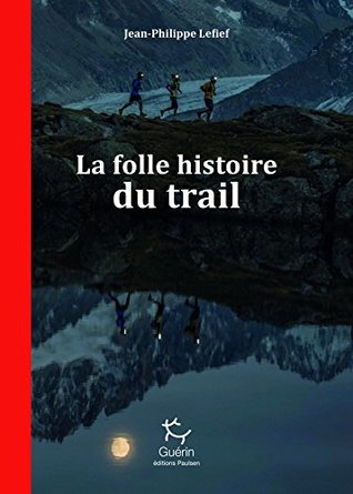 La Folle histoire du trail