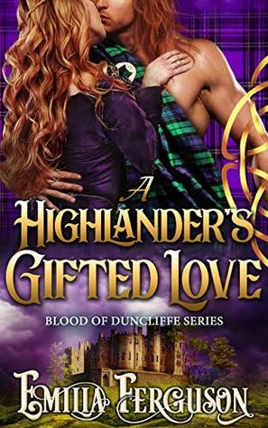 A Highlander's Gifted Love (Blood of Duncliffe Series)