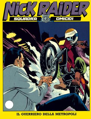 Nick Raider n. 17 Il guerriero della metropoli