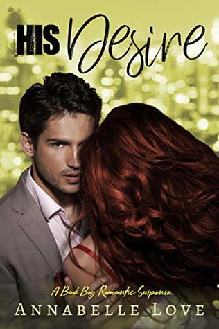 His Desire: A Bad Boy Romantic Suspense