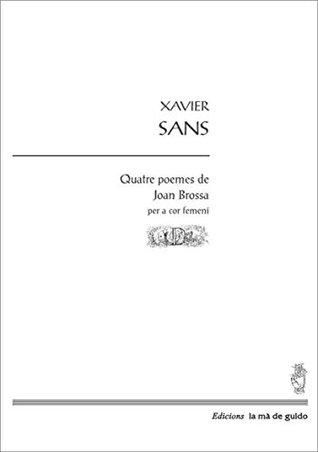 Quatre poemes de Joan Brossa: Per a cor femení de veus blanques