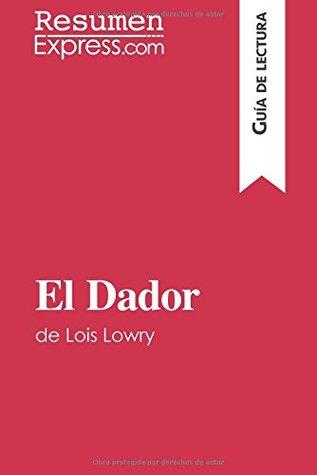 El Dador de Lois Lowry (Guía de lectura): Resumen Y Análisis Completo
