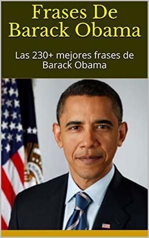 Frases De Barack Obama: Las 230+ mejores frases de Barack Obama