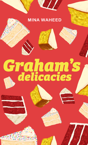 Graham's Delicacies by Mina Waheed