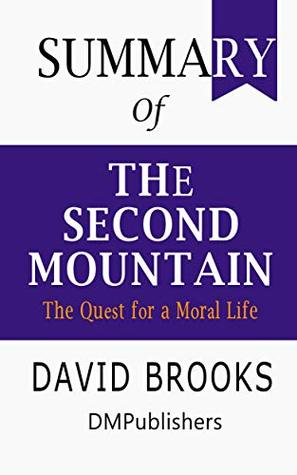 Summary of The Second Mountain David Brooks   The Quest for a Moral Life