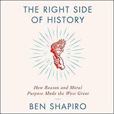 The Right Side of History by Ben Shapiro Book Summary