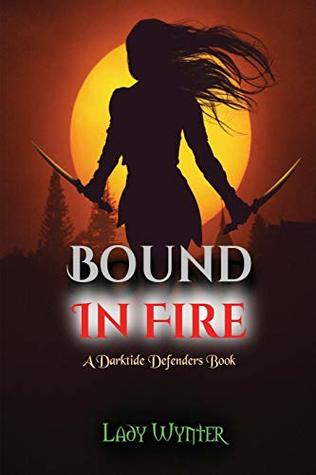 Bound In Fire: A Darktide Defenders Book