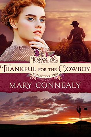 Thankful for the Cowboy (Thanksgiving Books & Blessings Collection Two Book 3)