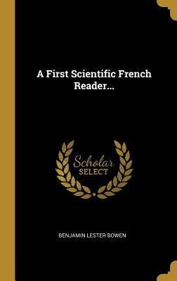 A First Scientific French Reader...