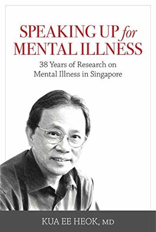 Speaking Up for Mental Illness: 38 Years of Research on Mental Illness in Singapore