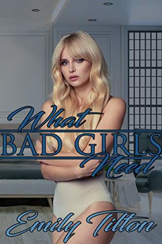 What Bad Girls Need (The Institute: Bad Girls Book 2)