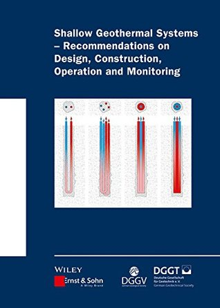 Shallow Geothermal Systems: Recommendations on Design, Construction, Operation and Monitoring