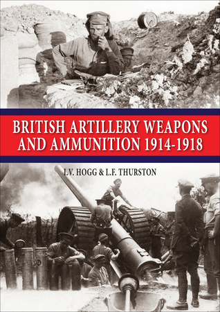 British Artillery Weapons Ammunition: 1914-1918
