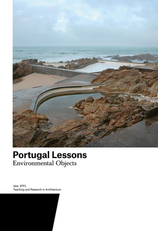 Portugal Lessons: Environmental Objects. Teaching and Research in Architecture
