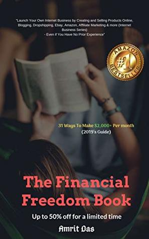 The Financial freedom Book: 31 Proven Passive Income Ideas To Make Money Online $2,000+ Per month with Your Online Business & Gain Financial Freedom