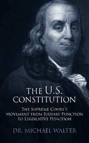 The US Constitution: The Supreme Court's Movement from Judiciary Function to Legislative Function