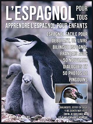 L'Espagnol Pour Tous - Apprendre L'Espagnol Pour Enfants: Espagnol facile pour débutant, un livre bilingue espagnol français avec 50 nouveaux dialogues ... Language Learning Guides)