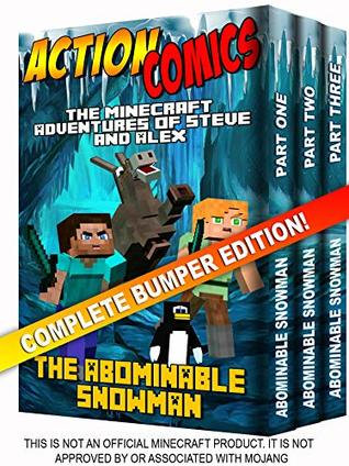 Action Comics Boxset: The Minecraft Adventures of Steve and Alex: The Abominable Snowman - Complete Boxset Edition (Parts 1, 2 & 3) (Minecraft Steve and Alex Adventures Boxset Series Book 5)