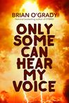 Only Some Can Hear My Voice
