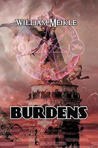 Burdens: A Tale of an Afterlife (The William Meikle Chapbook Collection 10)