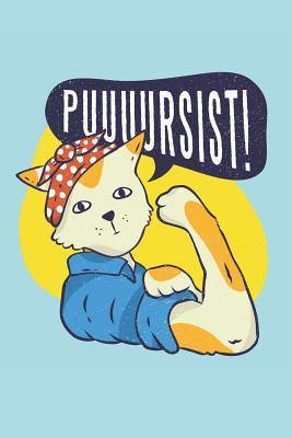 Puuuursist!: Funny Cat Cartoon Pun Design for Strong Women (6 x 9 lined Notebook Journal)