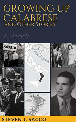 Growing Up Calabrese and Other Stories: A Memoir