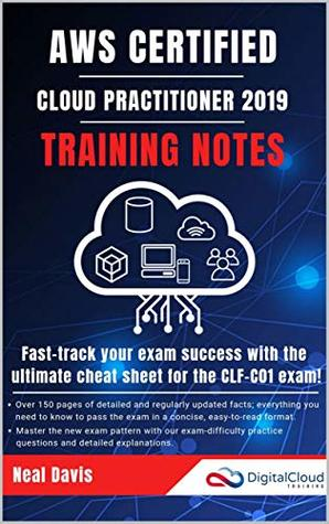AWS Certified Cloud Practitioner Training Notes 2020: Fast-track your exam success with the ultimate cheat sheet for the CLF-C01 exam