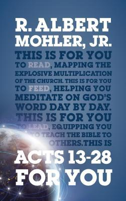 Acts 13-28 for You: Mapping the Explosive Multiplying of the Church