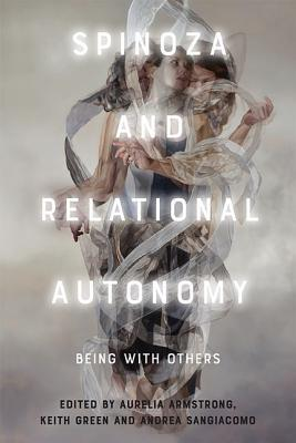 Spinoza and Relational Autonomy: Being with Others
