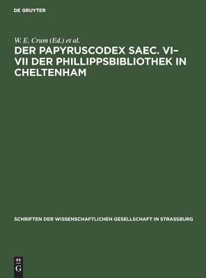 Der Papyruscodex Saec. VI - VII Der Phillippsbibliothek in Cheltenham: Koptische Theologische Schriften
