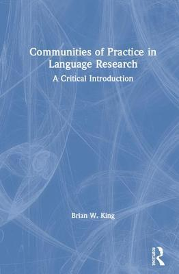 Communities of Practice in Language Research: A Critical Introduction