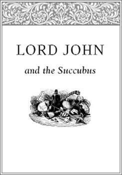 Lord John and the Succubus (Lord John Grey, #1.5)