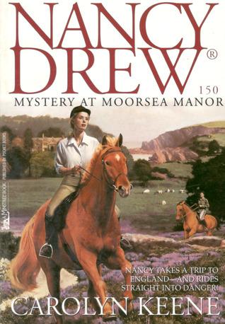 Mystery at Moorsea Manor (Nancy Drew, #150)