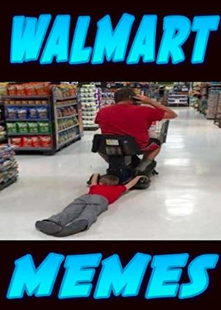 Memes: Walmart Funny Memes Walmart Silly Funnies Retail Crazy Funny Memes