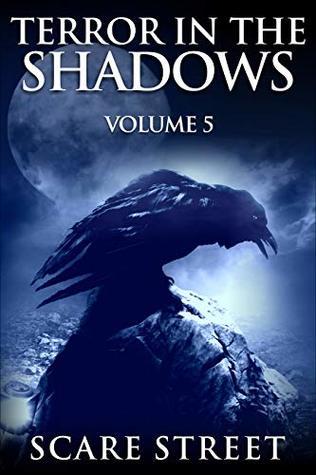 Terror in the Shadows: Volume 5 (Terror in the Shadows, #5)