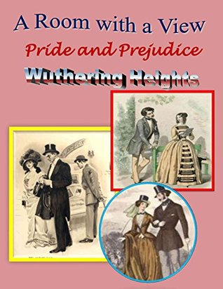 A Room With a View (illustrated), Pride and Prejudice (illustrated), Wuthering Heights