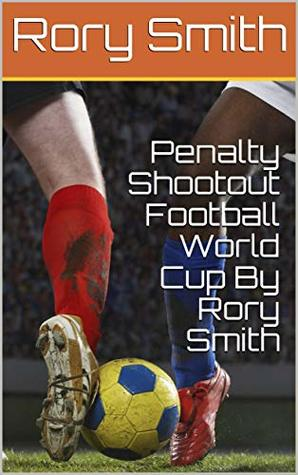 Penalty Shootout Football World Cup By Rory Smith (2)