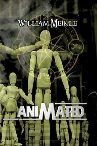 Animated: Three Horror Stories (The William Meikle Chapbook Collection 8)