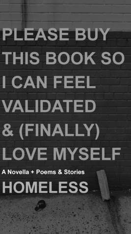 Please Buy This Book So I Can Feel Validated & (Finally) Love Myself