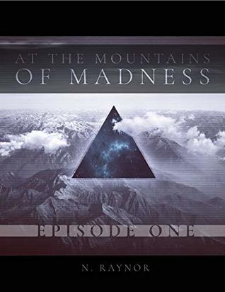 At the Mountains of Madness: Episode 1 (The Nameless Saga)