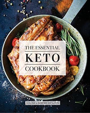 The Essential Keto Cookbook: 105 Ketogenic Diet Recipes For Weight Loss, Energy, and Rejuvenation