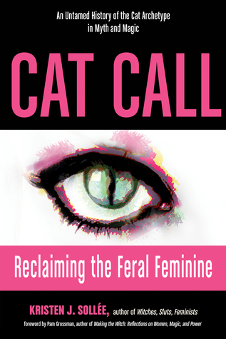 Cat Call: Reclaiming the Feral Feminine