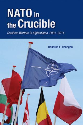 NATO in the Crucible: Coalition Warfare in Afghanistan, 2001–2014