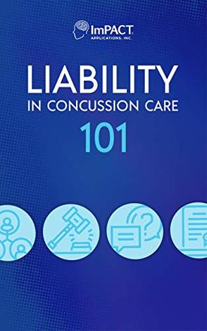 Liability in Concussion Care 101: Tips to avoid concussion lawsuits