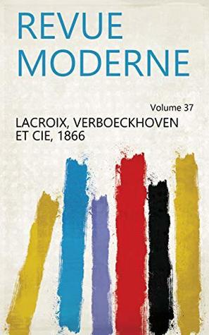 Revue moderne Volume 37