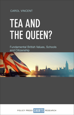 Tea and the Queen?: Fundamental British Values, Education and Citizenship