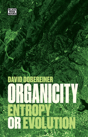 Organicity: Entropy or Evolution