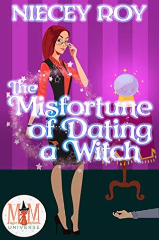 The Misfortune of Dating a Witch: Magic and Mayhem Universe